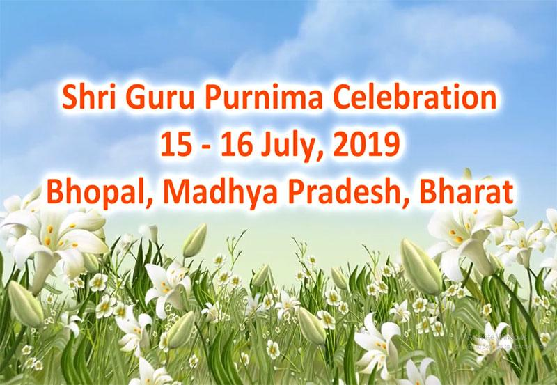 Shri Guru Purnima Celebration Day 1 Part 01 Bhopal 2019